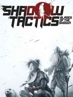 Poster Shadow Tactics: Blades of the Shogun (2016)