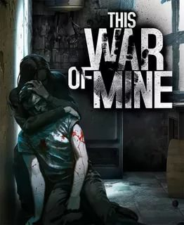Cover This War of Mine - Complete Edition